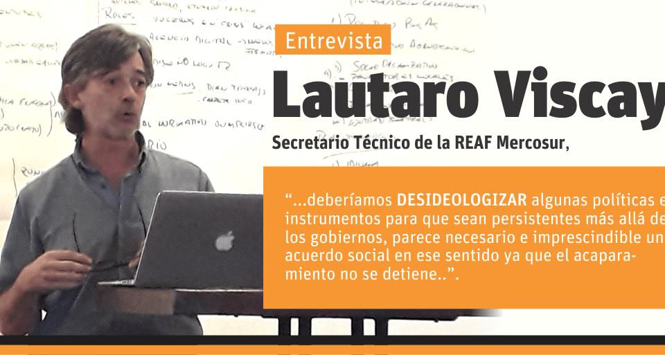 Entrevista realizada al Ing. Agr. Lautaro Viscay
